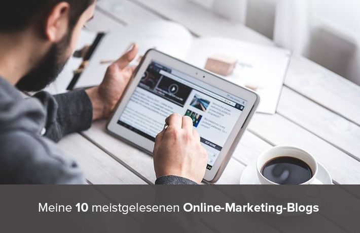 Meine 10 beliebtsten Online-Marketing-Blogs - Teaserbild